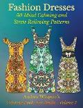 Fashion Dresses: 50 Mind Calming and Stress Relieving Patterns