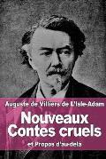 Nouveaux Contes Cruels: Et Propos D'Au-Dela