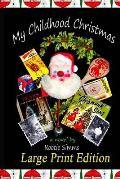 My Childhood Christmas: Large Print Edition