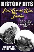 The Fun Bits of History You Don't Know about First World War Tanks: Illustrated Fun Learning for Kids