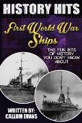 The Fun Bits of History You Don't Know about First World War Ships: Illustrated Fun Learning for Kids