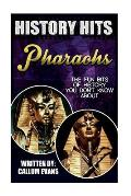 The Fun Bits of History You Don't Know about Pharoahs: Illustrated Fun Learning for Kids