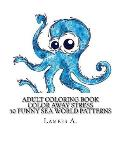 Color Away Stress: 50 Funny Sea World Patterns