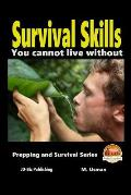 Survival Skills You Cannot Live Without