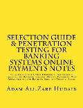 Selection Guide & Penetration Testing for Banking Systems Online Payments Notes: Selection Guide Cyber Defense & Penetration Testing for Banking Syste
