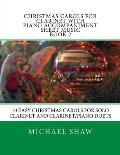 Christmas Carols for Clarinet with Piano Accompaniment Sheet Music Book 2: 10 Easy Christmas Carols for Solo Clarinet and Clarinet/Piano Duets