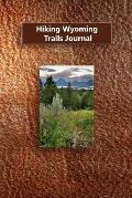 Hiking Wyoming Trails Journal