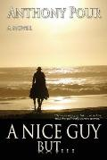 A Nice Guy, But . . .: He Was a Nice Guy, But . . . So in Love with That Politically Correct Woman.