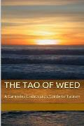 The Tao of Weed: A Cannabis Enthusiasts Guide to Taoism