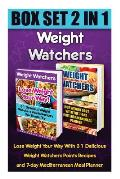 Weight Watchers Box Set 2 in 1: Lose Weight Your Way with 31 Delicious Weight Watchers Points Recipes and 7-Day Mediterranean Meal Planner: (Weight Wa