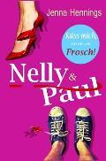 Nelly & Paul: Kuss Mich, Ich Bin Ein Frosch!