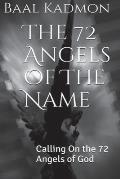 The 72 Angels of the Name: Calling on the 72 Angels of God