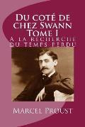 Du Cote de Chez Swann Tome I: a la Recherche Du Temps Perdu