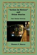 Action in Motion and Other Stories: Four Thriller N Ovellas