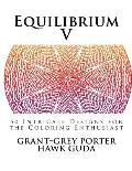 Equilibrium V: 50 Intricate Designs for the Coloring Enthusiast