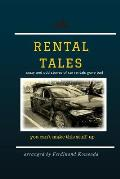 Rental Tales: Crazy and Odd Stories of Car Rentals Gone Bad