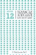 Book 12 - Triangle Body Shape with a Short-Waistplacement