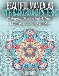 Beautiful Mandalas with Background Patterns: Coloring Book for Adults (Lovink Coloring Book )