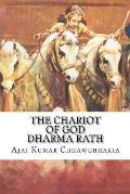 The Chariot of God-Dharma Rath: The Grand Chariot Symbolizing Exemplarily Noble Virtues in a Person That Paves the Way for All-Round Success in Life.