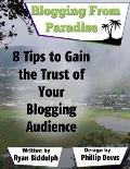 8 Tips to Gain the Trust of Your Blogging Audience