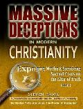 Massive Deceptions in Modern Christianity: Exposing Myths & Sacrificing Sacred Cows on the Altar of Truth