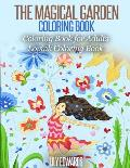 The Magical Garden Coloring Book Stress Relieving Patterns: Coloring Book for Adults (Lovink Coloring Books)