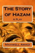 The Story of Hazam: A Play