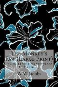The Monkey's Paw: (W W Jacobs Masterpiece Collection)