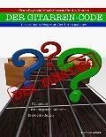 Gitarrencode - Der Einstieg: Erste Schritte Zum Griffbrettmeister
