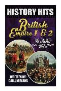 The Fun Bits of History You Don't Know about British Empire 1 and British Empire 2: Illustrated Fun Learning for Kids