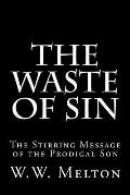 The Waste of Sin: The Stirring Message of the Prodigal Son