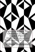 Twelfth Night, the Original Classic: (William Shakespeare Masterpiece Collection)