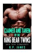 Shifter Romance- Claimed and Taken by the King Bear Twins