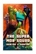 The Super Mob Squad: Episode 2: Hunted & Wanted