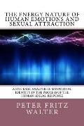 The Energy Nature of Human Emotions and Sexual Attraction: A Systemic Analysis of Emotional Identity in the Process of the Human Sexual Response