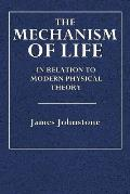 The Mechanism of Life: In Relation to Modern Physical Theory
