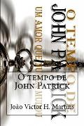 O Tempo de John Patrick: Um Amor Que Nunca Mudou