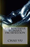 The Beautiful Woman's Incarnation