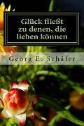 Gluck Fliesst Zu Denen, Die Lieben Konnen: Eine Humorvolle Geschichte Aus Dem Suden Deutschlands