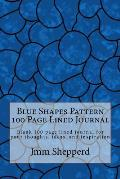 Blue Shapes Pattern 100 Page Lined Journal: Blank 100 Page Lined Journal for Your Thoughts, Ideas, and Inspiration