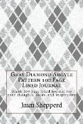 Gray Diamond Argyle Pattern 100 Page Lined Journal: Blank 100 Page Lined Journal for Your Thoughts, Ideas, and Inspiration