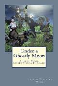 Under a Ghostly Moon: A Jerry Moon Supernatural Thriller