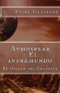 Atmosfear - El Inframundo: El Origen del Guardian