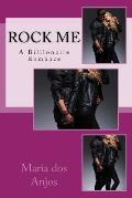 Rock Me: A Billionaire Romance