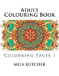 Adult Colouring Book: Colouring Pages 1