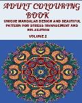 Adult Colouring Book: Unique Mandalas Design and Beautiful Pattern for Stress Management and Relaxation