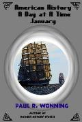 American History a Day at a Time - January: A Daily Pioneer History of the American Colonial Frontier