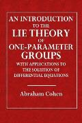 An Introduction to the Lie Theory of One-Parameter Groups: With Applications to the Solution of Differential Equations of Differential Equations