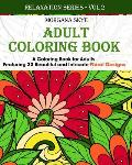 Coloring Book for Adults Featuring 33 Beautiful Floral Designs