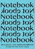Big & Bold Low Vision Notebook 160 Pages with Bold Lines 1 Inch Spacing: Notebook Not eBook 7x10 with Turquoise Cover, Distinct, Thick Lines Offering